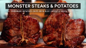 STEAK and POTATOES! Huge PORTERHOUSE STEAKS with Blue Cheese and Green Stuff!